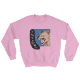 HA HA HA This makes no sense – Sweatshirt